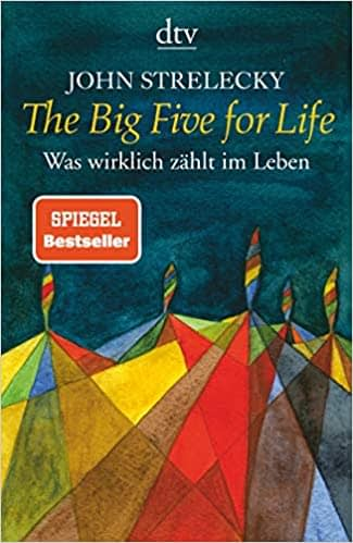 The Big Five for Life – John Strelecky